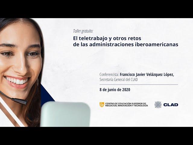 #WebinarCLAD El teletrabajo y otros retos de las administraciones iberoamericanas