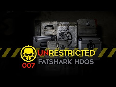 Unrestricted Podcast Ep007 - Fatshark HDO's (with Grant Martin)