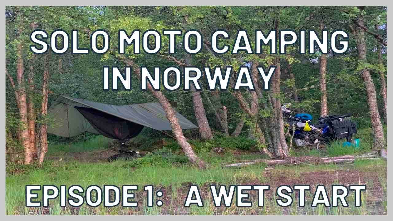 Solo Moto camping in Norway Episode 1: A wet start