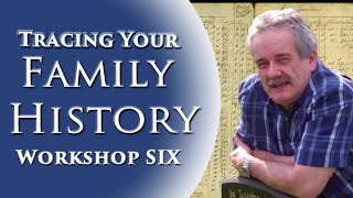 Family History Workshop 6 of 10