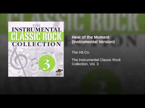 Heat of the Moment (Instrumental Version)