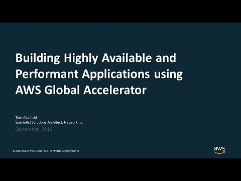 Building Highly Available and Performant Applications using AWS Global Accelerator