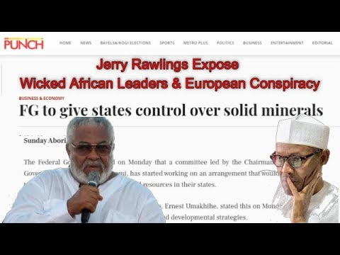 Jerry Rawlings Exposes European Conspiracy Against Africa