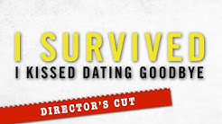 I Survived I Kissed Dating Goodbye COMPLETE FILM - Director's Cut