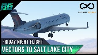 Infinite Flight | Vectors to Salt Lake City - Friday Night Flight