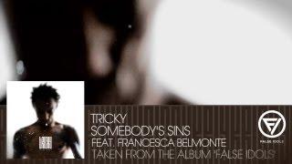 Tricky - 'Somebody's Sins' feat. Francesca Belmonte