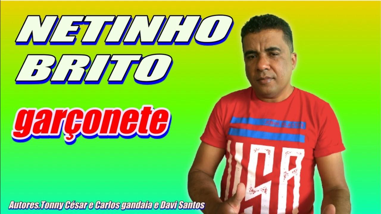 """""""GARÇONETE  NETINHO BRITO  PARA BEBER E CHORAR"""""""