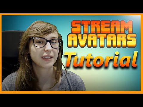Stream Avatars Tutorial