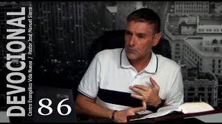 Devocional 86 - Pastor José Manuel Sierra