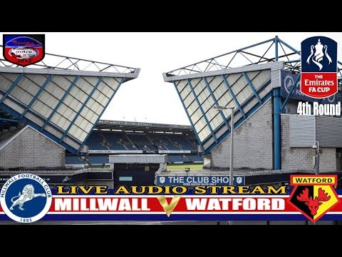 MILLWALL 1-0 WATFORD | FA CUP WEEKEND#4th ROUND | LIVE AUDIO STREAM 2017