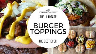 The best ULTIMATE BURGER TOPPINGS recipe!