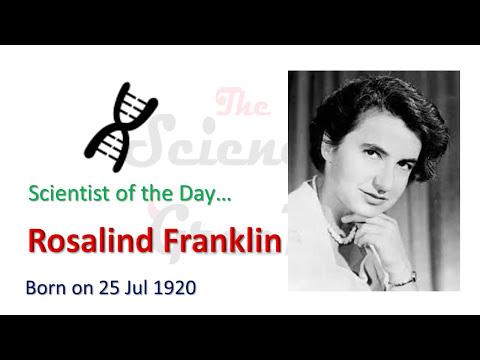 Rosalind Frenklin July 25 Science Greed