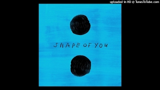 Ed Sheeran Shape Of You Night Remix Radio Edit
