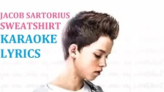 JACOB SARTORIUS - SWEATSHIRT KARAOKE COVER LYRICS