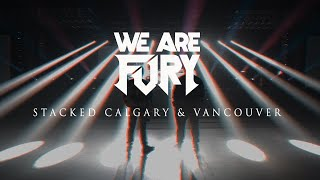 WE ARE FURY Moments E1 Stacked Calgary & Vancouver