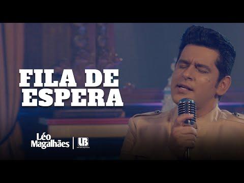 Léo Magalhães – FILA DE ESPERA (Letra)