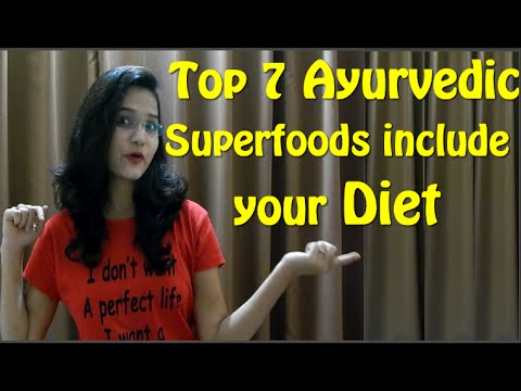 Top 7 Ayurvedic Superfoods include Your daily Diet | Top 7 Superfoods | Ayurvedic Foods