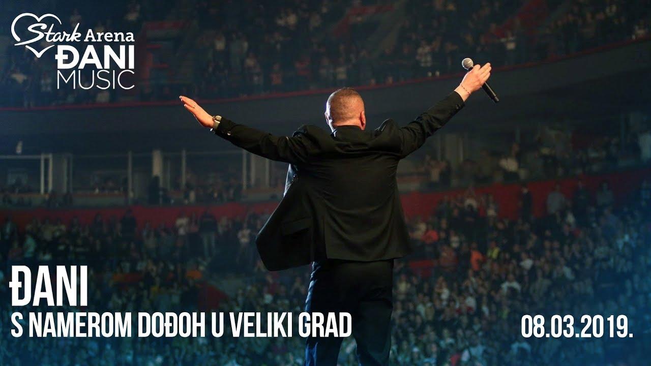 Djani - S namerom dodjoh u veliki grad - (LIVE) - (Stark Arena 08.03.2019)