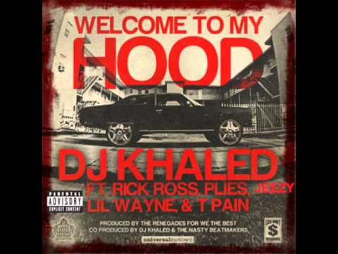 Welcome To My Hood (G-mix)- DJ Khaled feat. Rick Ross, Young Jeezy, Plies, T-Pain and Lil Wayne