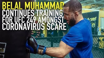 Belal Muhammad continues training for UFC 249 amongst Coronavirus Scare