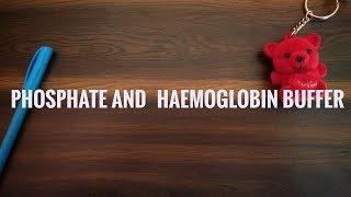 Phosphate buffer and Haemoglobin buffer