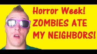 Horror Week - Zombies Ate My Neighbors!