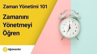 Zamanını Yönetmeyi Öğren, Zaman Yönetimi 101