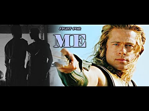 {Troy + Fall Of A City} • Achilles & Patroclus   Fight for Me •