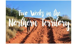 Two Weeks in the Northern Territory, Australia