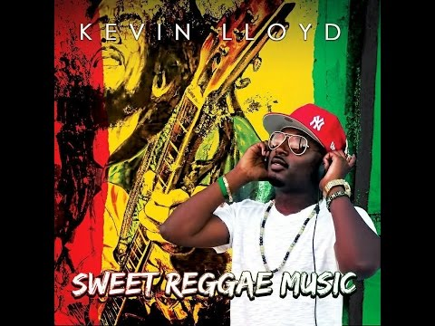 New Reggae - Kevin Lloyd - Sweet Reggae Music (studio vibe)