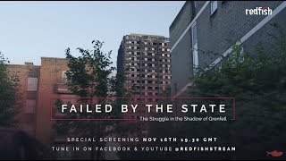 Failed By The State: The Struggle in the Shadow of Grenfell (Trailer)