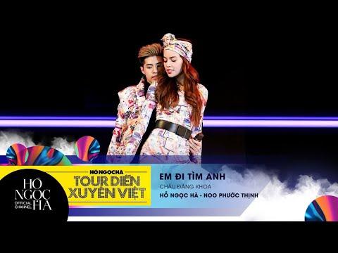 Em Đi Tìm Anh - Hồ Ngọc Hà, Noo Phước Thịnh | Tour Diễn Xuyên Việt