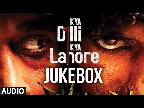 Kya Dilli Kya Lahore Full Songs (Jukebox)   Gulzar   Sukhwinder Singh   Sandesh Shandilya