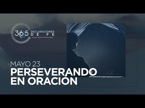 Mayo 23 - Perseverando en oración - #DeclaracionesDeFe
