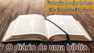 O diário de uma bíblia - Ilustração do reino de Deus com Pr. Juanribe Pagliarin