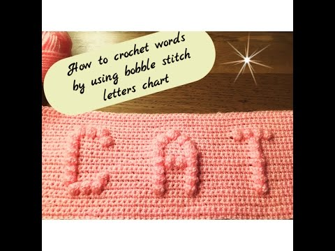 HOW TO CROCHET WORDS BY USING BOBBLE STITCH LETTERS CHART