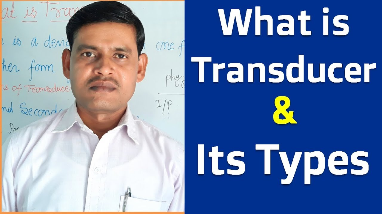 What is Transducer and its Types of Transducer in Hindi -