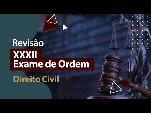 XXXII Exame de Ordem - Revisão - Direito Civil