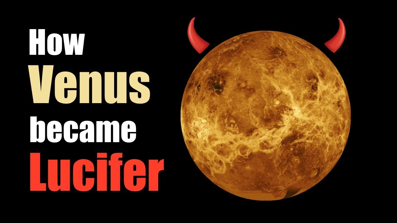 How Planet Venus Became Lucifer - Origin, meaning and evolution of the name  'Lucifer' - YouTube