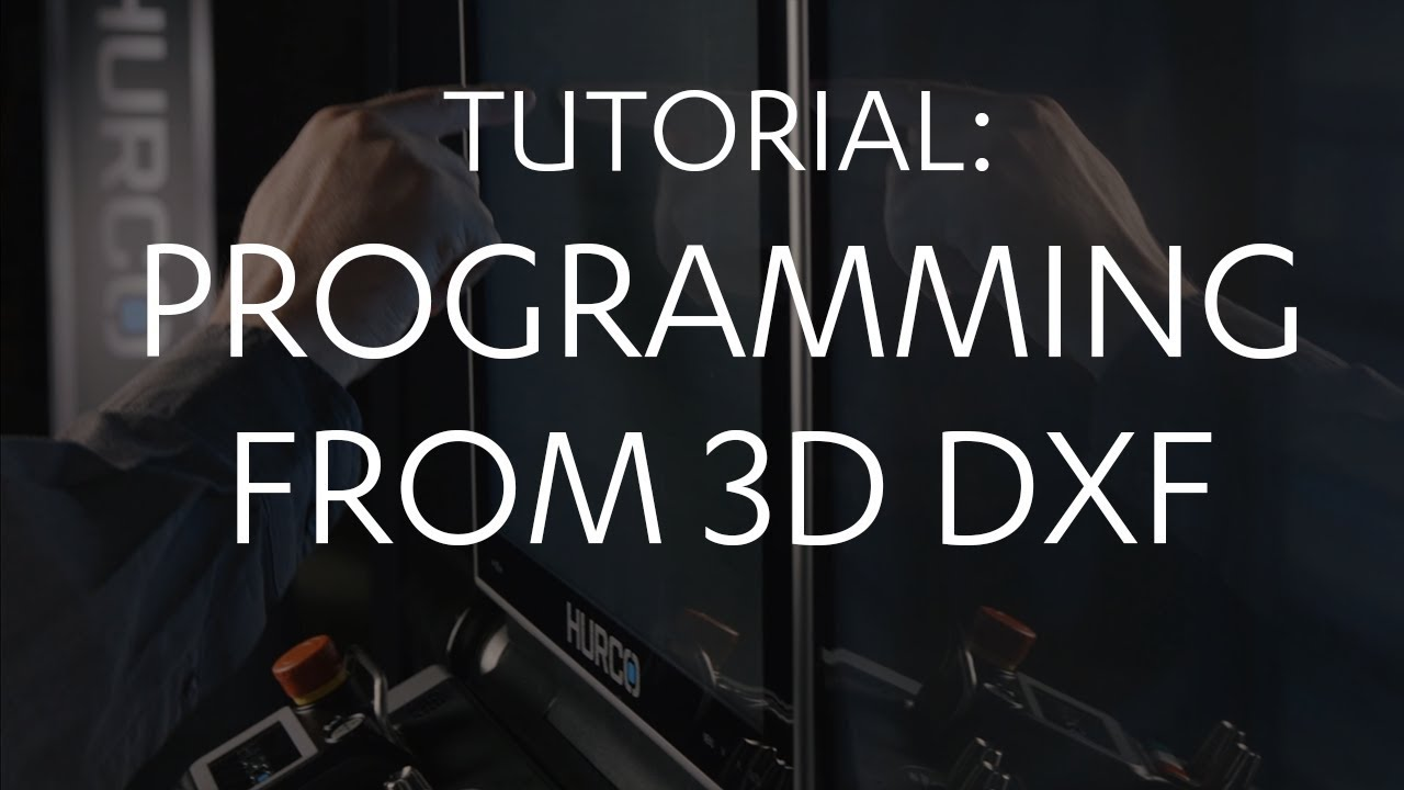 Tutorial: Conversational programming from 3D DXF files