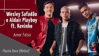 Baixar Wesley Safadão e Aldair Playboy ft. Kevinho - Amor Falso (Notas)