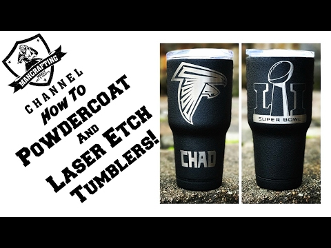 How to Powdercoat and Etch a Tumbler with a laser
