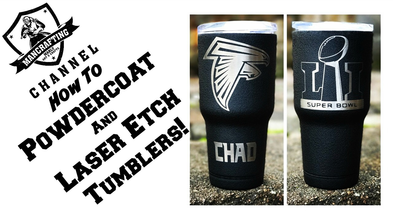 156affa0308 How to Powdercoat and Etch a Tumbler with a laser