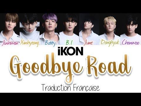 iKON - (이별길) GOODBYE ROAD (VOSTFR/HANG/ROM)