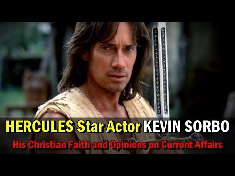 Hercules Star Actor KEVIN SORBO: His Christian Faith and Opinions on Current Affairs