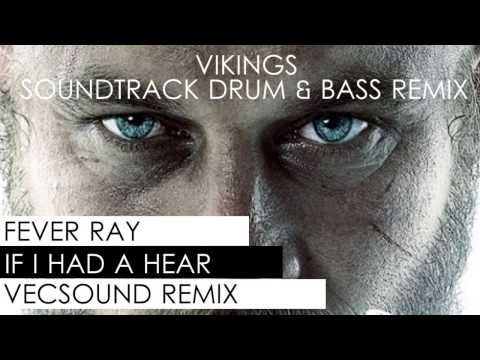 VIKINGS - Fever Ray - If i Had a Heart (DRUM N BASS REMIX)