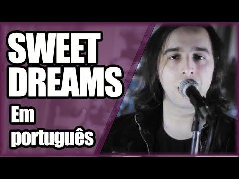 SWEET DREAMS em PORTUGUÊS (Versão rock por The Kira Justice)