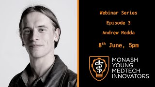 MYMI Presents a MedTech Webinar || Andrew Rodda || Biomaterials and Advising MYMI