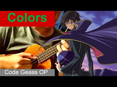 Code Geass OP 1 - Colors - Flow (Ukulele Cover)