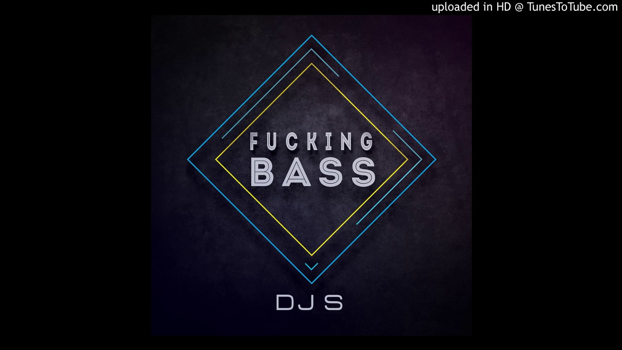 Fuck the bass up